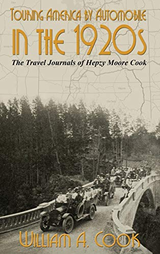 Touring America by Automobile in the 1920s: The Travel Journals of Hepzy Moore Cook