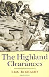 The Highland Clearances: People, Landlords, and Rural Turmoil - Eric Richards
