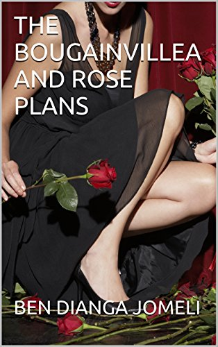 THE BOUGAINVILLEA AND ROSE PLANS (English Edition)