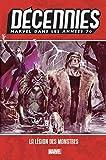 Décennies - Marvel dans les années 70 - La légion des monstres