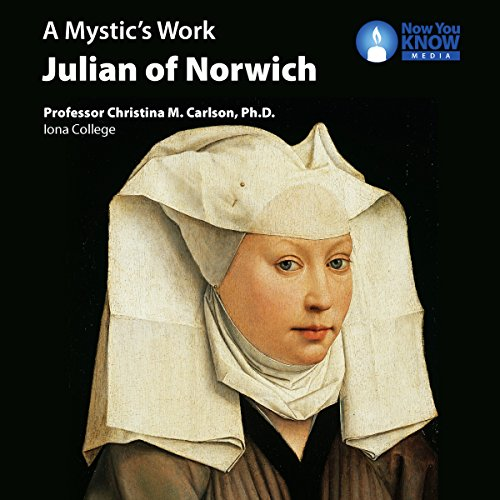 A Mystic's Work: Julian of Norwich                   By:                                                                                                                                 Prof. Christina M. Carlson Ph.D.                               Narrated by:                                                                                                                                 Prof. Christina M. Carlson Ph.D.                      Length: 3 hrs and 24 mins     Not rated yet     Overall 0.0