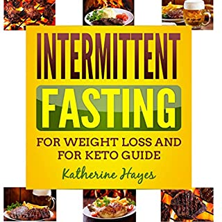 Intermittent Fasting     The Complete Guide to Intermittent Fasting              By:                                                                                                                                 Katherine Hayes                               Narrated by:                                                                                                                                 Adrienne Cornette                      Length: 1 hr and 8 mins     26 ratings     Overall 5.0