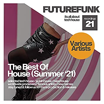 The Best Of House (Summer '21)