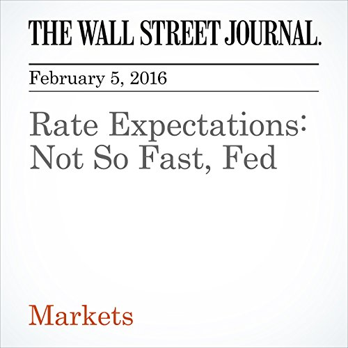 Rate Expectations: Not So Fast, Fed cover art
