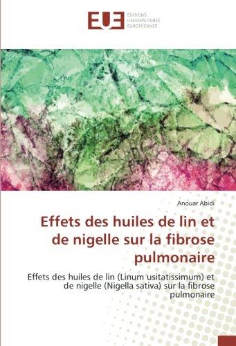 Effets des huiles de lin et de nigelle sur la fibrose pulmonaire: Effets des huiles de lin et de nigelle (Nigella sativa) sur la fibrose pulmonaire