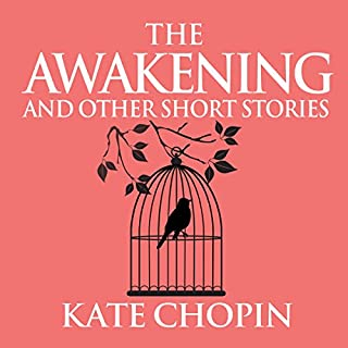 The Awakening and Other Short Stories                   By:                                                                                                                                 Kate Chopin                               Narrated by:                                                                                                                                 Susie Berneis                      Length: 7 hrs and 9 mins     2 ratings     Overall 5.0