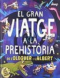 El gran viatge a la prehistòria de l'Oleguer i l'Albert: 2 (Oleguer i Albert)