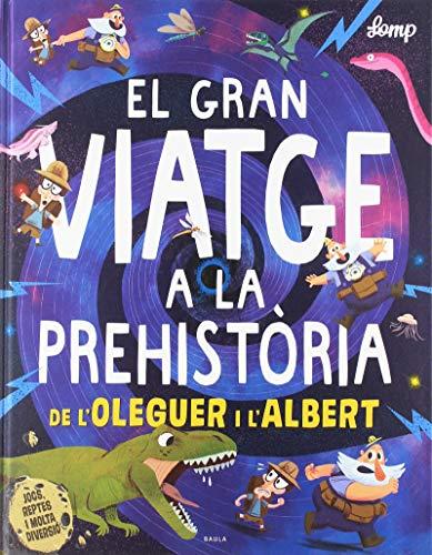 El gran viatge a la prehistòria de l'Oleguer i l'Albert (Oleguer i Albert)