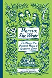 Image of Monster She Wrote The Women Who Pioneere