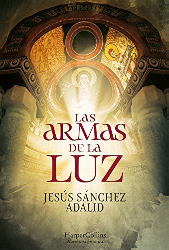 Las armas de la luz (HarperCollins) de [Jesús Sánchez Adalid]