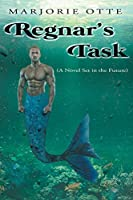 Regnar's Task: (A Novel Set in the Future)