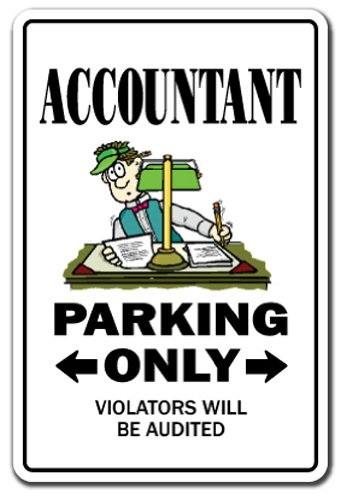 "ACCOUNTANT Sign parking signs cpa finance tax bookeeper | Indoor/Outdoor | 12"" Tall Plastic Sign"