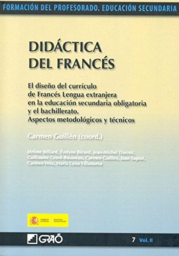 Didáctica del francés. El diseño del currículo de francés lengua extranjera en la educación secundaria obligatoria y el bachillerato. Aspectos metodológicos y técnicos