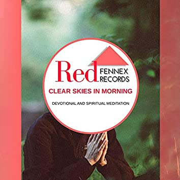 Clear Skies In Morning - Devotional And Spiritual Meditation