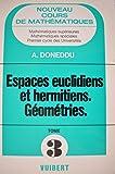 Cours de mathématiques Tome 3 - Espaces euclidiens, géométrie