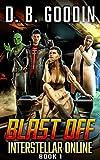 Blast Off: A Fun Science Fiction LitRPG Adventure (Interstellar Online Book 1)