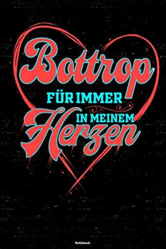 Bottrop für immer in meinem Herzen Notizbuch: Bottrop Stadt Journal DIN A5 liniert 120 Seiten Geschenk