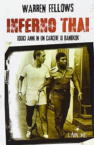 Inferno Thai. Dodici anni in un carcere di Bangkok