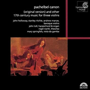 Pachelbel Canon (Original Version) and Other 17th Century Music for Three Violins