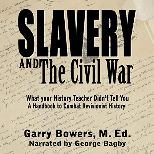 Slavery and the Civil War: What Your History Teacher Didn't Tell You cover art