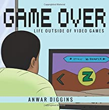 Game Over: Life Outside of Video Games