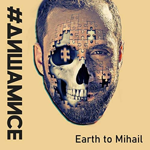 Earth to Mihail
