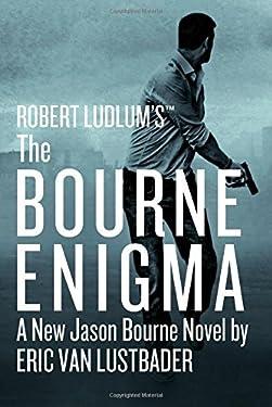 Robert Ludlum's (TM) The Bourne Enigma (Jason Bourne series) by Eric Van Lustbader (2016-06-21)
