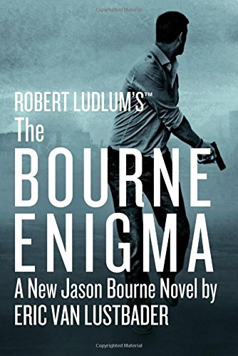Robert Ludlum's (TM) The Bourne Enigma (Jason Bourne series) by Eric Van Lustbader (2016-06-21)