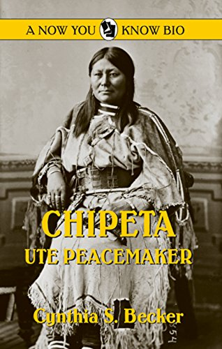 Chipeta: Ute Peacemaker (Now You Know Bio, Band 11)