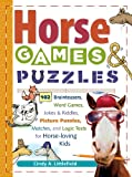 Horse Games & Puzzles: 102 Brainteasers, Word Games, Jokes & Riddles, Picture Puzzlers, Matches & Logic Tests...