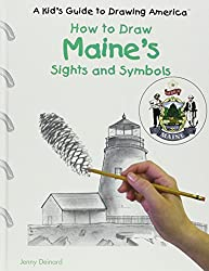 How to Draw Maine's Sights and Symbols (A Kid's Guide to Drawing America)