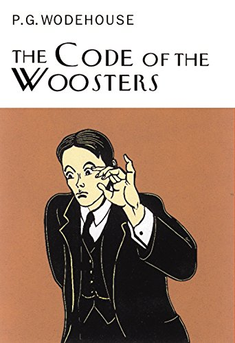 The Code Of The Woosters (Everyman's Library P G WODEHOUSE)