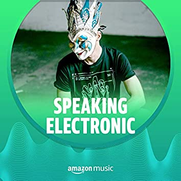 Speaking Electronic