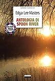 Antologia di Spoon River. Testo inglese a fronte. Ediz. integrale. Con Segnalibro...
