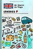 Londres Diario de Viaje: Libro de Registro de Viajes Guiado Infantil - Cuaderno de Recuerdos de Actividades en Vacaciones para Escribir, Dibujar, Afirmaciones de Gratitud para Niños y Niñas