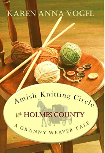 Amish Knitting Circle in Holmes County by [Karen Anna Vogel]