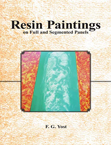 Resin Paintings On Full and Segmented Panels (English Edition)