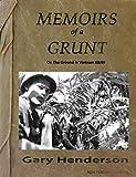 Memoirs of a Grunt: On The Ground In Vietnam