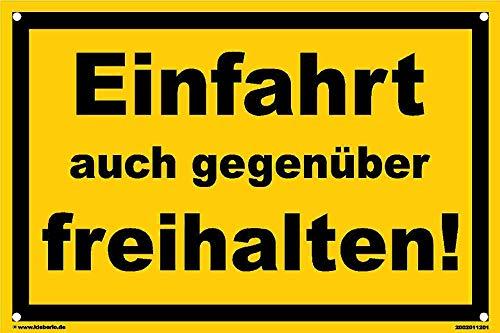 Kleberio® Warn Schild 30 x 20 cm Einfahrt - Einfahrt auch gegenüber freihalten! - mit 4 Bohrlöchern (4mm) in den Ecken stabile Aluminiumverbundplatte