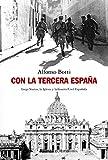 Con la Tercera España: Luigi Sturzo, la Iglesia y la Guerra Civil Española (Alianza Ensayo)