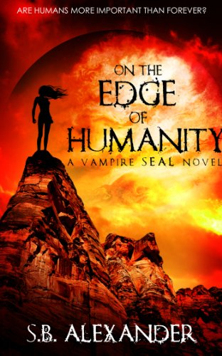 Book: On the Edge of Humanity (A Vampire SEAL Novel) by S.B. Alexander