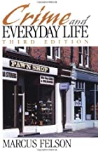 Crime and Everyday Life by Marcus Felson (2002-01-28)
