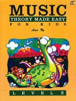 Music Theory Made Easy for Kids: Level 2 (Made Easy (Alfred))
