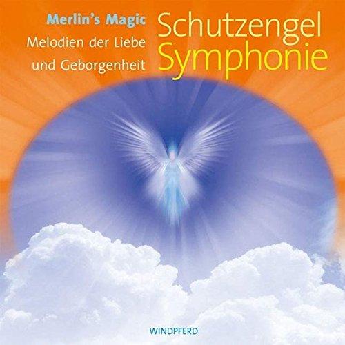 Schutzengel Symphonie. Melodien der Liebe und Geborgenheit