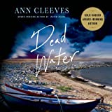 Dead Water: A Shetland Mystery, Book 5