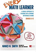 Every Math Learner, Grades 6-12: A Doable Approach to Teaching With Learning Differences in Mind (Corwin Mathematics Series)