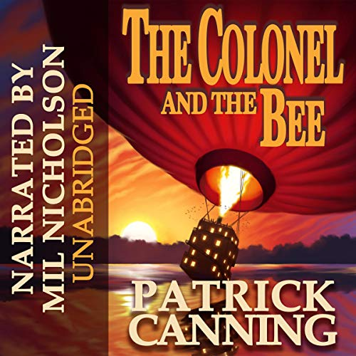 Couverture de The Colonel and the Bee: A Globe-Trotting Adventure