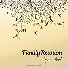 Family Reunion Guest Book: Guest Book For Family Get Togethers Well Wishes Sign In Guestbook With BONUS special Memories Blank Photo pages