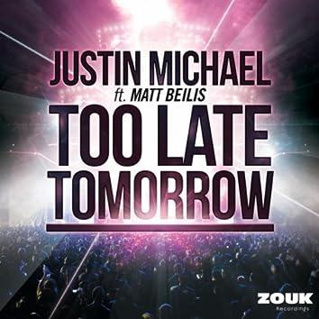 Too Late Tomorrow