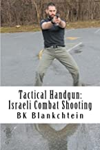 Tactical Handgun: Israeli Combat Shooting